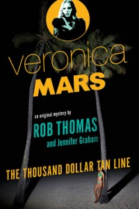 The Thousand-Dollar Tan Line by Rob Thomas and Jennifer Graham (Veronica Mars #1)